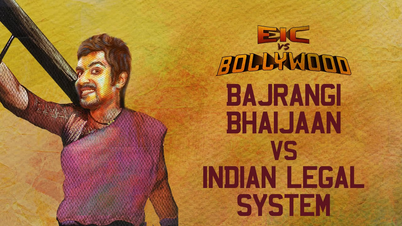 EIC Vs Bollywood: Azeem Banatwalla - Bajrangi Bhaijaan Vs Indian Legal System