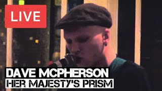 Watch Dave Mcpherson Her Majestys Prism video