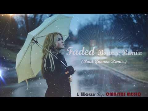 Alan Walker - Faded (Bounce Remix) 1 HOUR