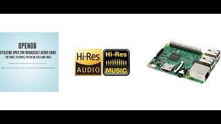 "High Bitrate Audio Streaming using OpenOB's ""audio OVER ip"" APP - Raspberry PI LIVE demo"