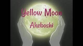 Yellow Moon - Akeboshi [Lyric]