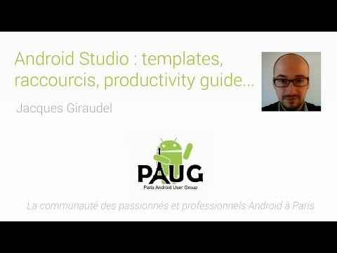 Android Studio : Templates, Raccourcis, Productivity Guide... Par Jacques Giraudel