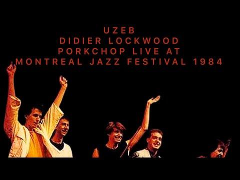 UZEB/Didier Lockwood Porkchops Live At montreal Jazz Festival 1984