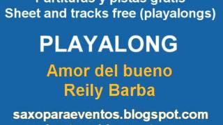 Partitura y pista de Amor del bueno de Reyli Barba