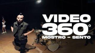 MOSTRO - SENTO ( VIDEO 360 )