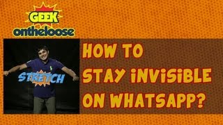 How to Stay Invisible on Whats App? - Episode 8 Geek On the Loose with Ankit Fadia | geekontheloose