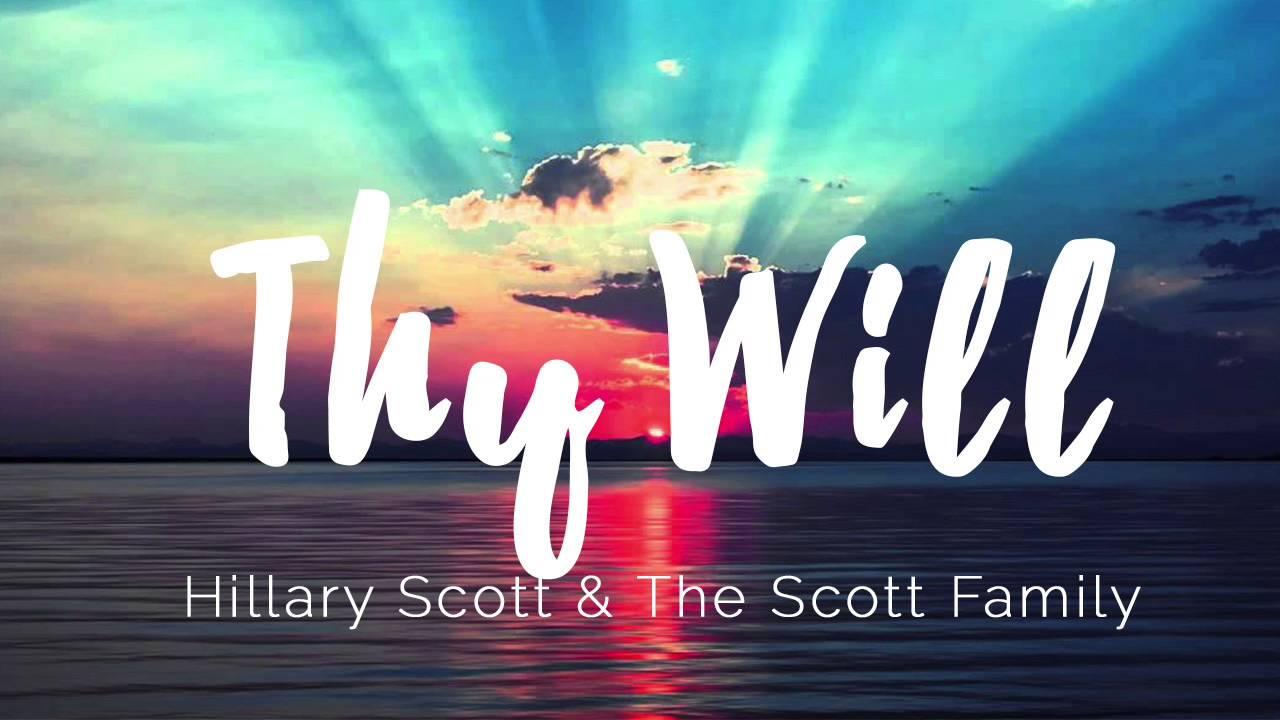 Thy Will Hillary Scott The Scott Family Instrumental