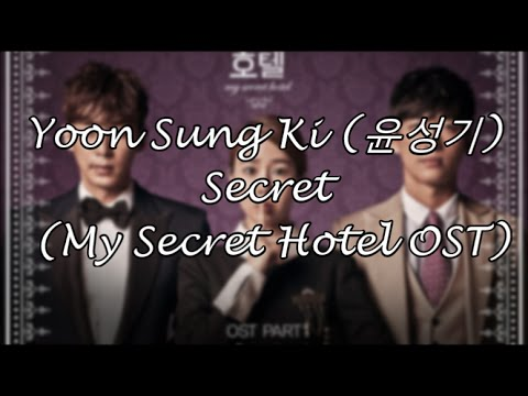 [Han/Rom/Eng] Yoon Sung Ki (윤성기) - Secret (My Secret Hotel OST) eng sub