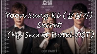 Video [Han/Rom/Eng] Yoon Sung Ki (윤성기) - Secret (My Secret Hotel OST) eng sub download MP3, 3GP, MP4, WEBM, AVI, FLV Februari 2018