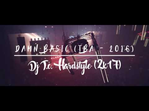 Dj T.c. - Damn Basic (TBA - 2016) (Radio Edit)
