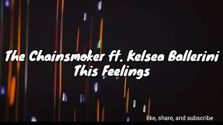The Chainsmoker - This Feeling Ft. Kelsea Ballerini