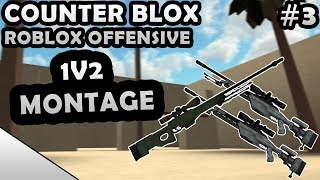 COUNTER-BLOX: ROBLOX OFFENSIVE 1V2 MONTAGE #3