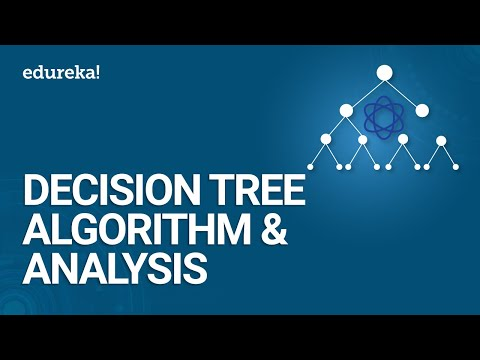 Decision Tree Algorithm & Analysis | Machine Learning Algori