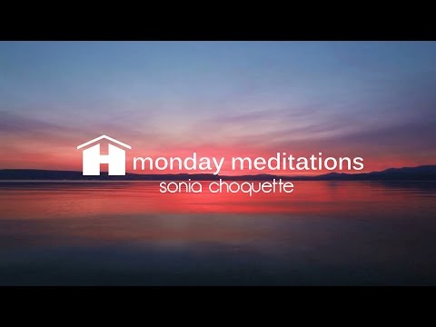 Gentle Release Guided Meditation by Sonia Choquette ~ Hay House Monday Meditations