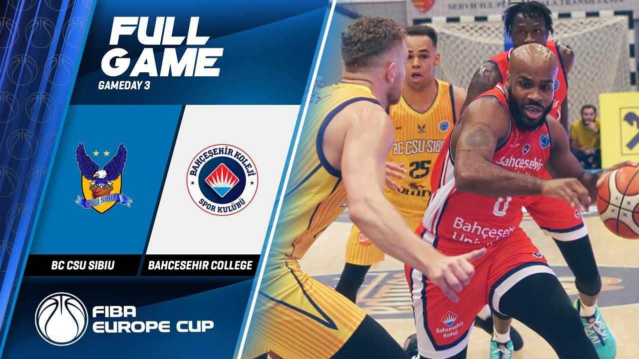 BC CSU Sibiu v Bahcesehir College - Full Game - FIBA Europe Cup 2019