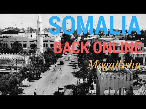 Somalia is back online