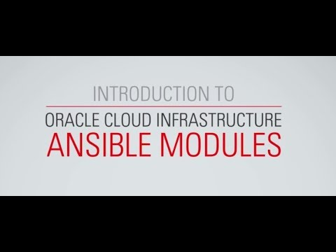 Introduction to Oracle Cloud Infrastructure Ansible Modules