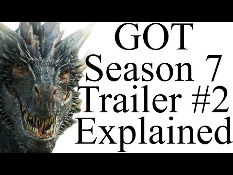 Game of Thrones Season 7 Trailer #2 Explained