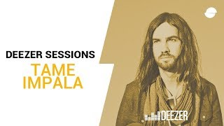 Tame Impala: The Less I Know The Better | Deezer Session