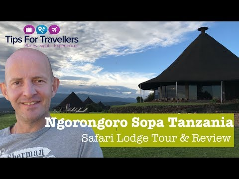 Ngorongoro Sopa Game and Safari Lodge Tanzania - Tour And Review