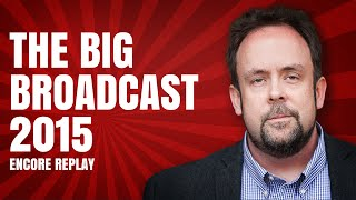 The Big Broadcast 2015 Encore Replay - What