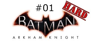 Batman Arkham Knight - [INSERT I AM BATMAN LINE HERE] - P1 - Hard Difficulty / PC