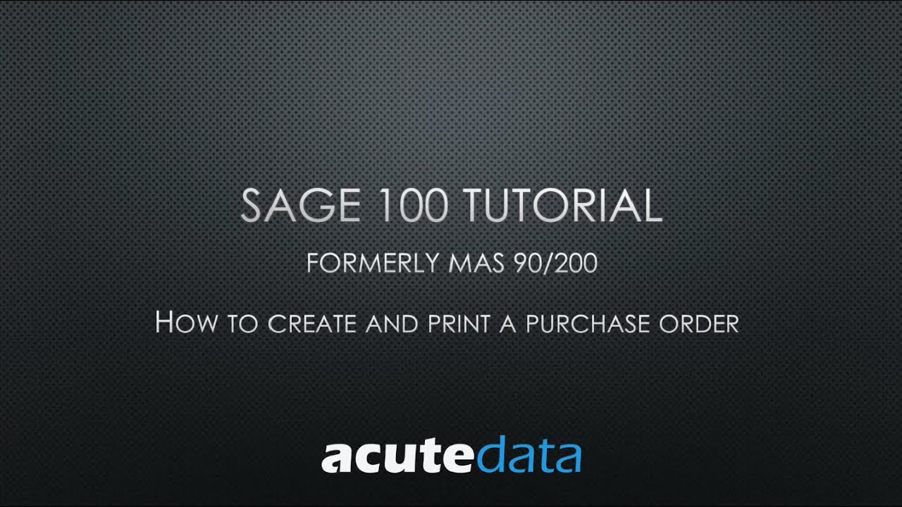 sage 100 how to create and print a purchase order formerly mas 90