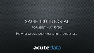 Sage 100 - How To Create and Print A Purchase Order (formerly MAS 90 / 200)