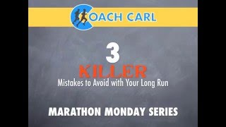 3 Killer Mistakes to Avoid with Your Long Run