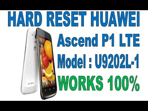 HARD RESET HUAWEI Ascend P1 LTE