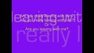 Luke Bryan- Are You Leaving With Him Lyrics