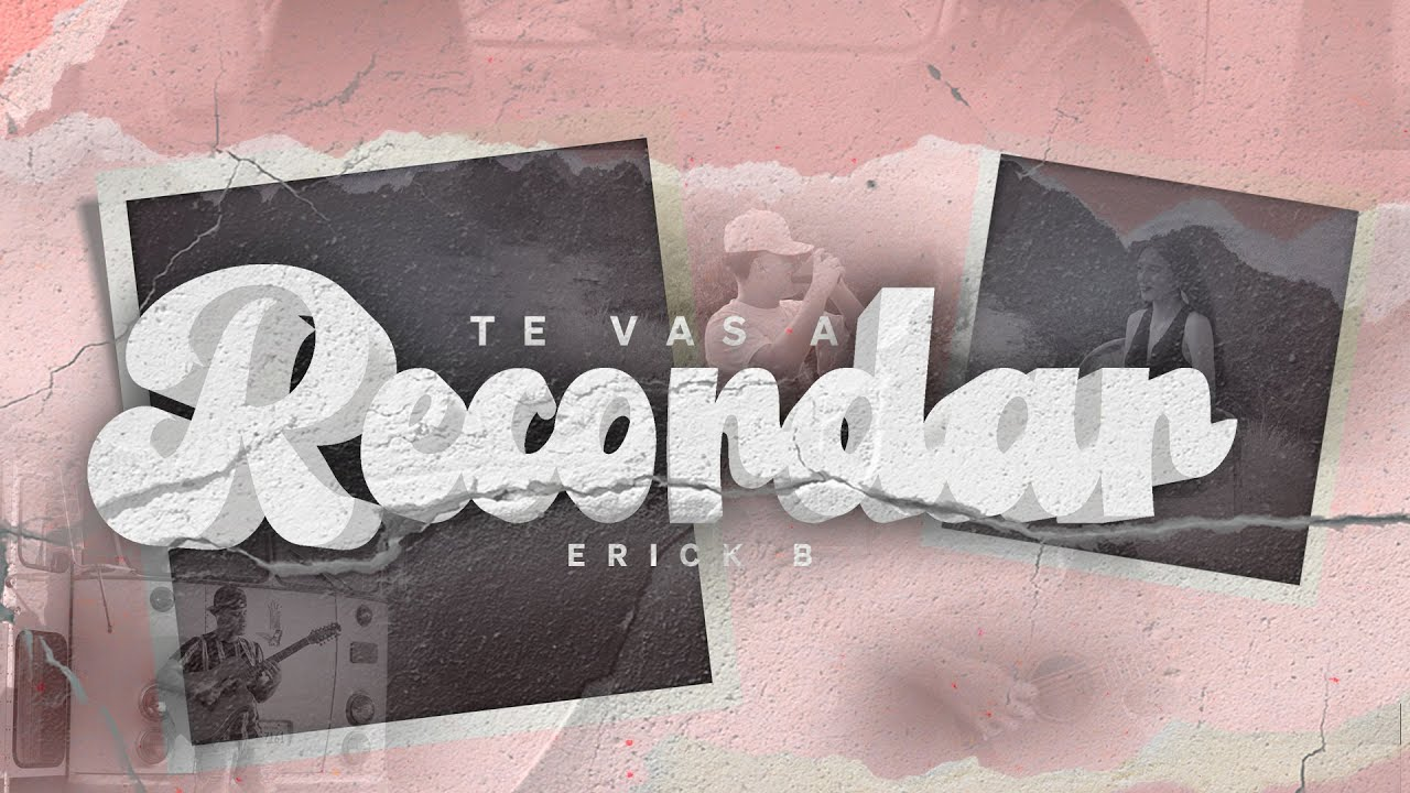 Download Te Vas A Recordar - Erick B