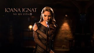 Download Ioana Ignat  - Nu ma uita | Official Video Mp3 and Videos