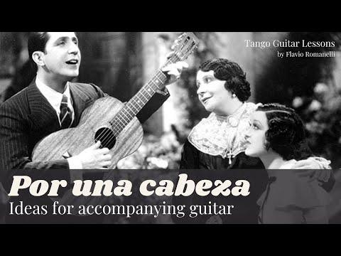 How to play Tango - Guitar lessons (Por Una Cabeza - Ideas for an accompaniment guitar)