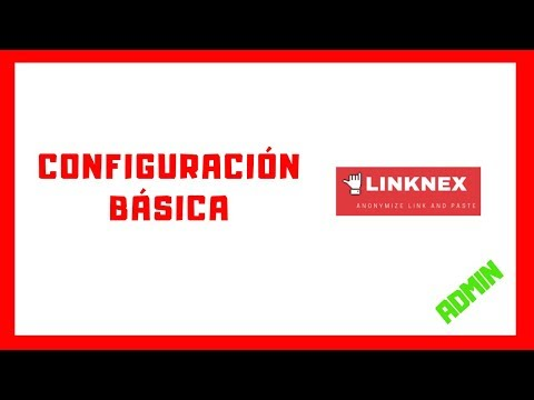 Configuracion Basica Y Verificar URL - LinkNex