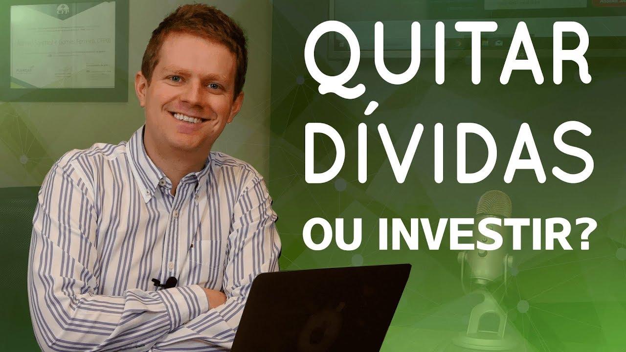 investir ou quitar