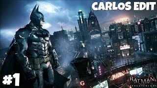 Empezamos el Batman: Arkham Knight en Directo Episodio 1 - Carlos Edit