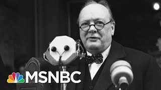 How Winston Churchill Was 'The Man For The Hour' | Morning Joe | MSNBC