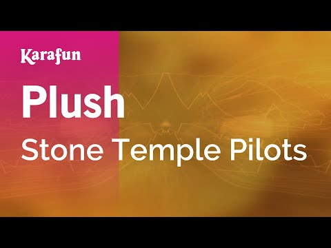 Karaoke Plush - Stone Temple Pilots *