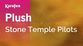Plush - Stone Temple Pilots | Karaoke Version | KaraFun