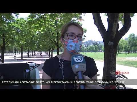 RETE CICLABILI CITTADINE, SIOTTO: «VA RIDEFINITA CON IL CONTRIBUTO DEI CITTADINI»   26/06/2021