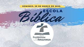 Escola Bíblica | 29/03/2020 | Adoração Comprometida