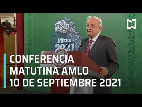AMLO Conferencia Hoy / 10 de septiembre 2021