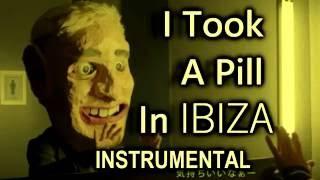 Скачать I Took A Pill In Ibiza Instrumental No Vocals