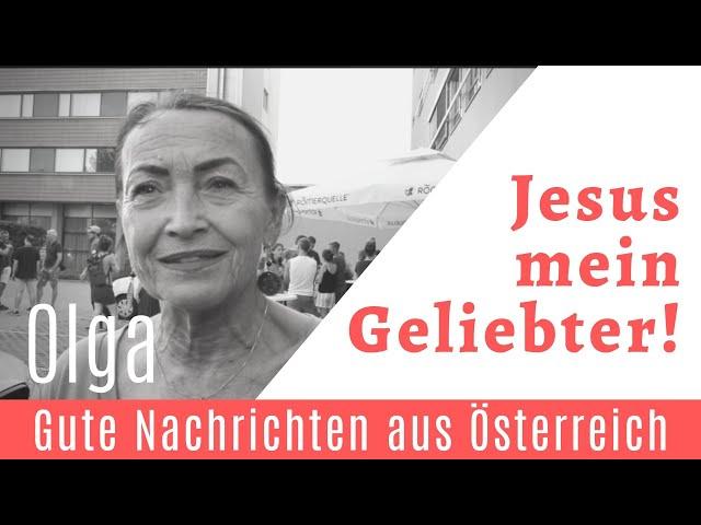 Jesus mein Geliebter! - Olga | Hallelujah TV Österreich