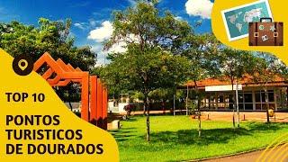 10 pontos turisticos mais visitados de Dourados