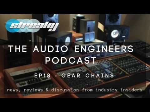 AUDIO ENGINEERS PODCAST - EP18 GEAR CHAINS