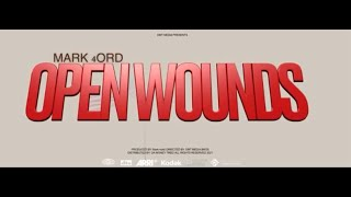 Mark 4ord - Open Wounds (Official Video)