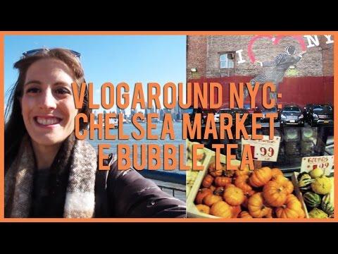 Vlogaround NYC: Chelsea Market e Bubble Tea