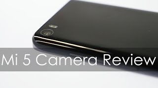 Xiaomi Mi5 Camera Review with Sample Pics & Videos